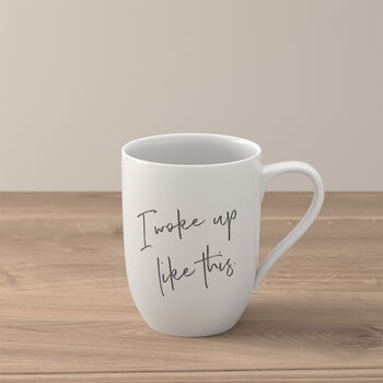 """Statement mug """"I woke up like this"""""""